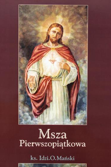 Msza pierwszopiątkowa / ks. Idzi O. Mański