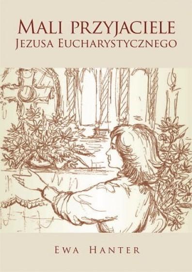 Mali przyjaciele Jezusa Eucharystycznego / Wyd. 2020