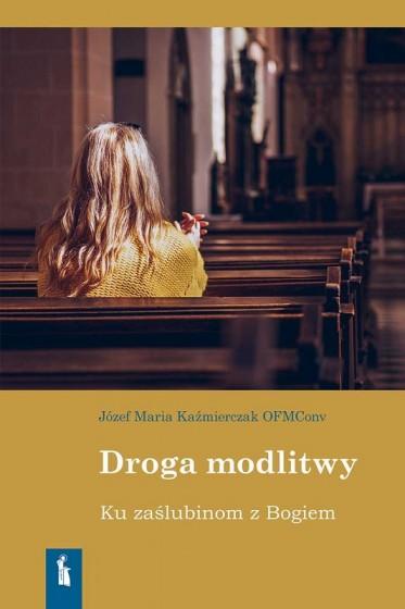 Droga modlitwy Ku zaślubinom z Bogiem