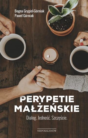 Perypetie małżeńskie Dialog. Jedność. Szczęście