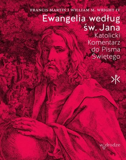 Ewangelia według św. Jana Katolicki komentarz do Pisma Świętego