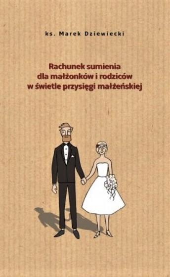 Rachunek sumienia dla małżonków i rodziców w świetle przysięgi małżeńskiej