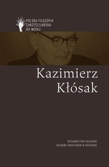 Kazimierz Kłósak / Polska filozofia chrześcijanka