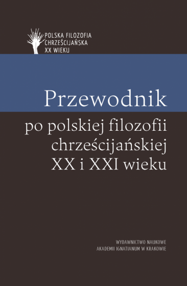 Przewodnik po polskiej filozofii chrześcijańskiej XX i XXI wieku