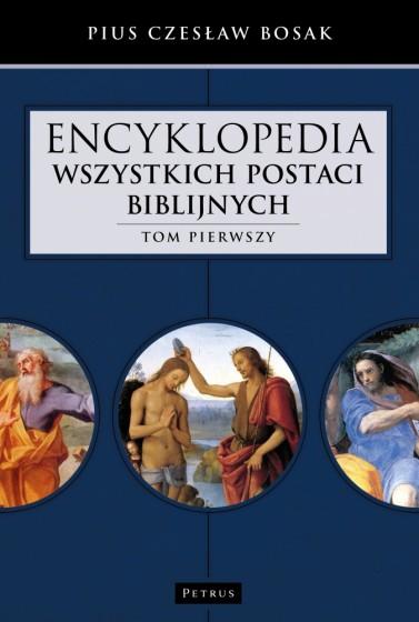 Encyklopedia wszystkich postaci biblijnych. Tom 1