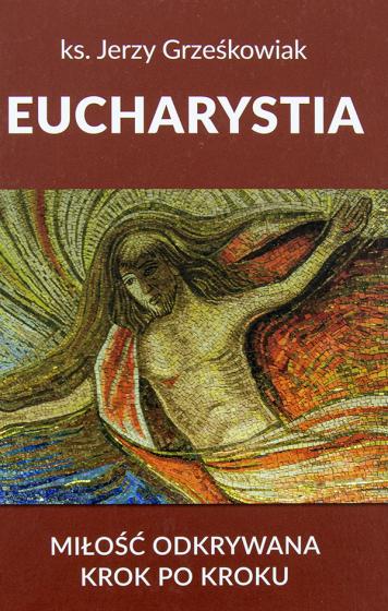 Eucharystia Miłość odkrywana krok po kroku