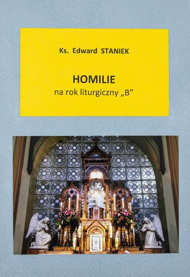 Homilie na rok liturgiczny B / ks. Edward Staniek