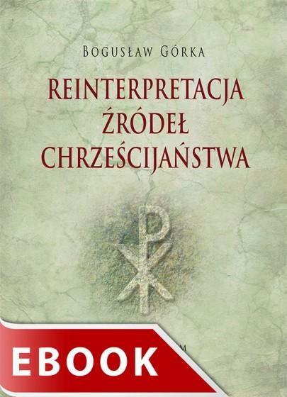 Reinterpretacja źródeł chrześcijaństwa