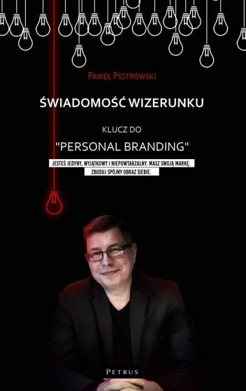 Świadomość wizerunku Klucz do personal brandingu