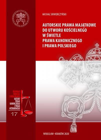 Autorskie prawa majątkowe do utworu kościelnego w świetle prawa kanonicznego i prawa polskiego