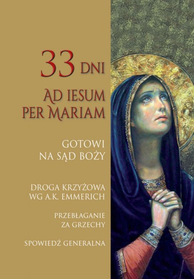 Gotowi na Sąd Boży 33 dni Ad Iesum per Mariam