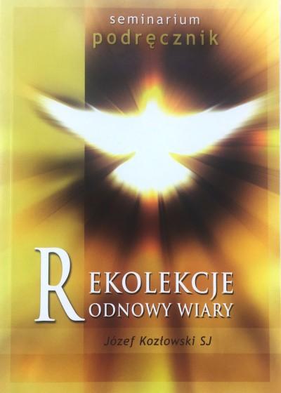 Rekolekcje Odnowy Wiary Podręcznik do Seminarium Odnowy Wiary