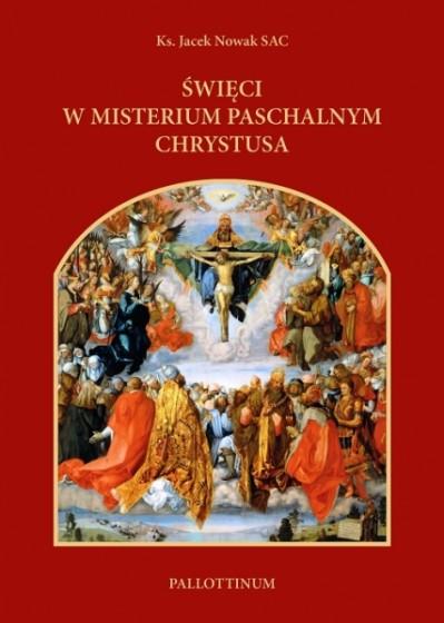 Święci w misterium paschalnym Chrystusa