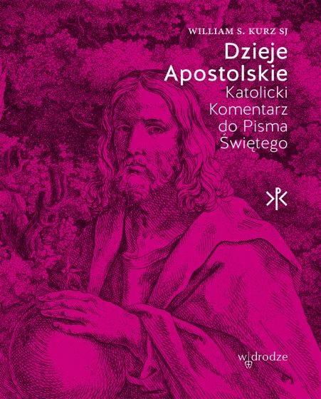 Dzieje Apostolskie Katolicki Komentarz do Pisma Świętego
