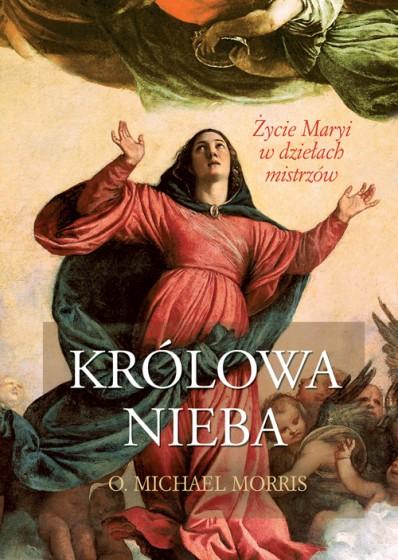 Królowa Nieba Życie Maryi w dziełach mistrzów