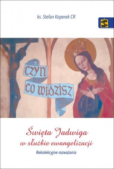 Święta Jadwiga w służbie ewangelizacji