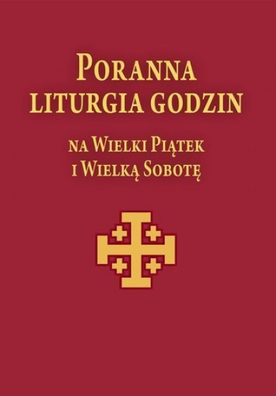 Poranna liturgia godzin na Wielki Piątek i Wielką Sobotę