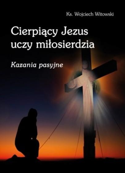 Cierpiący Jezus uczy miłosierdzia