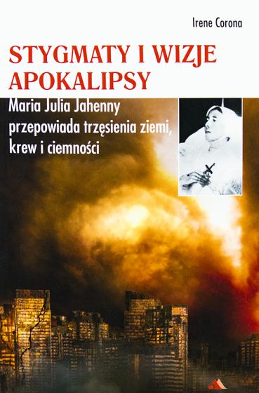 Stygmaty i wizje apokalipsy Maria Julia Jahenny