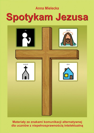 Spotykam Jezusa Materiały ze znakami komunikacji alternatywnej