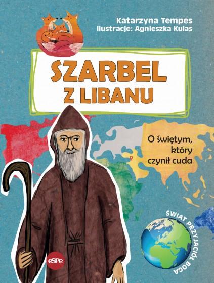 Szarbel z Libanu O świętym, który czynił cuda