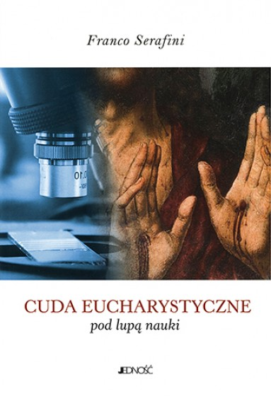 Cuda eucharystyczne pod lupą nauki