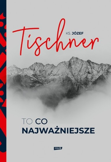 To, co najważniejsze / ks. Józef Tischner