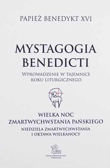 Mystagogia Benedicti. Wielka Noc Zmartwychwstania, Oktawa i Niedziela Miłosierdzia