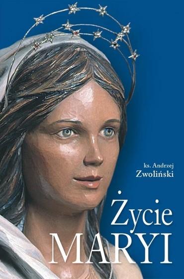 Życie Maryi / ks. Andrzej Zwoliński
