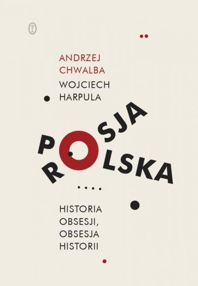 Polska rosja historia obsesji obsesja historii