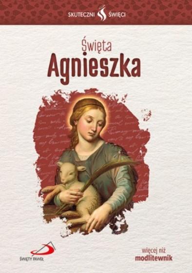 Święta Agnieszka  Skuteczni Święci