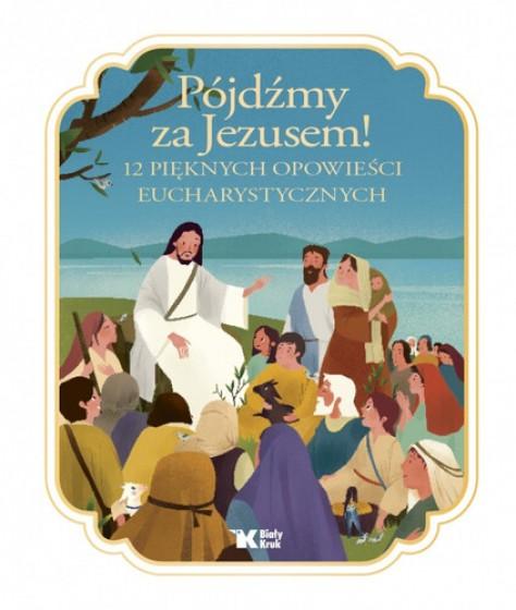 Pójdźmy za Jezusem!