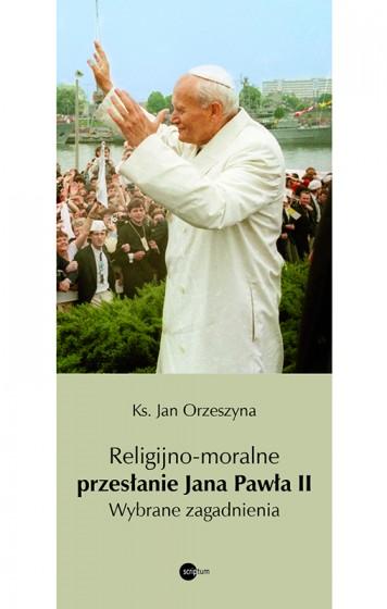 Religijno-moralne przesłanie Jana Pawła II