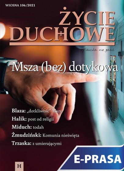 Życie Duchowe nr 106/2021 (Wiosna)