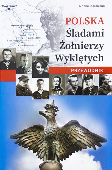 Polska. Śladami Żołnierzy Wyklętych