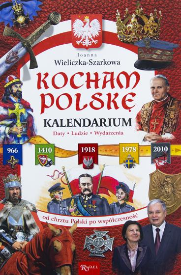 Kocham Polskę. Kalendarium