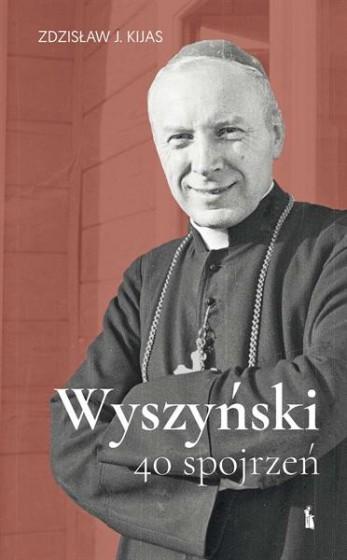 Wyszyński. 40 spojrzeń