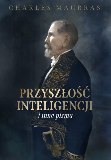 Przyszłość inteligencji i inne pisma