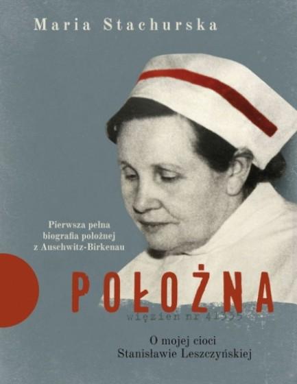 Położna O mojej cioci Stanisławie Leszczyńskiej