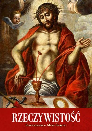 Rzeczywistość Rozważania o Mszy Świętej