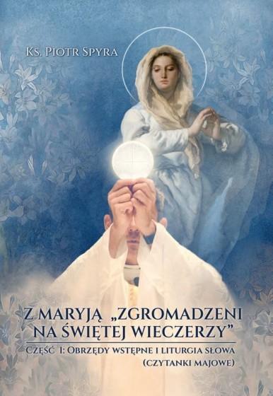 """Z Maryją """"zgromadzeni na świętej wieczerzy"""". Część 1"""