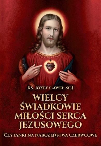 Wielcy świadkowie miłości Serca Jezusowego