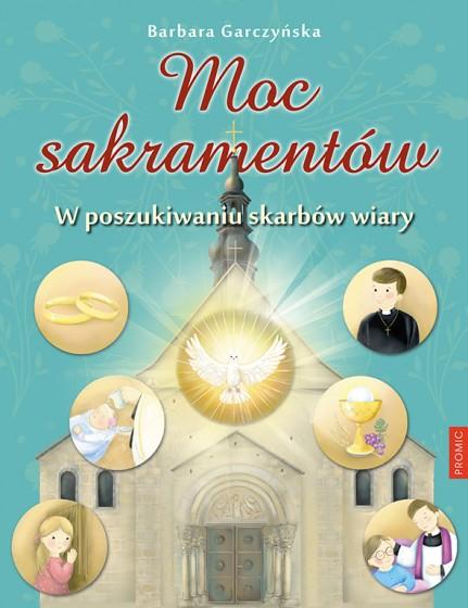 Moc sakramentów W poszukiwaniu skarbów wiary