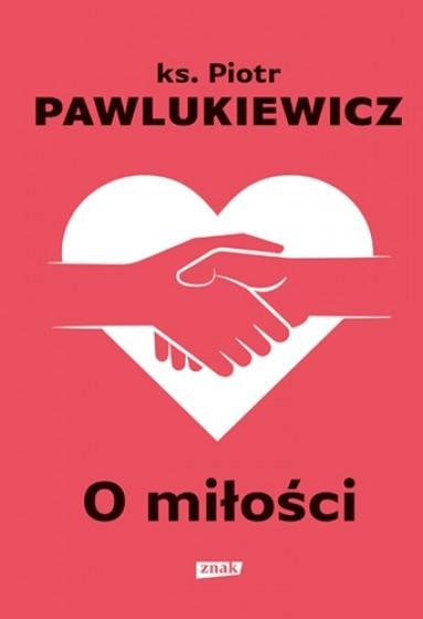 O miłości / ks. Pawlukiewicz