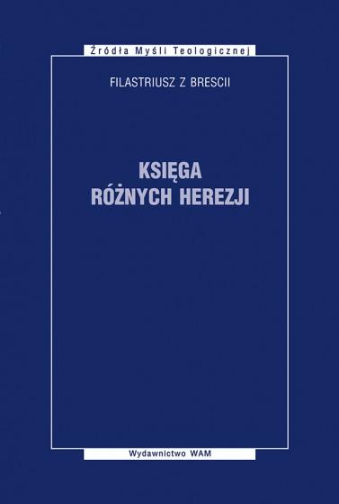 Księga różnych herezji Filastriusz z Brescii