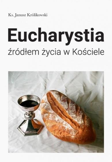 Eucharystia źródłem życia w Kościele