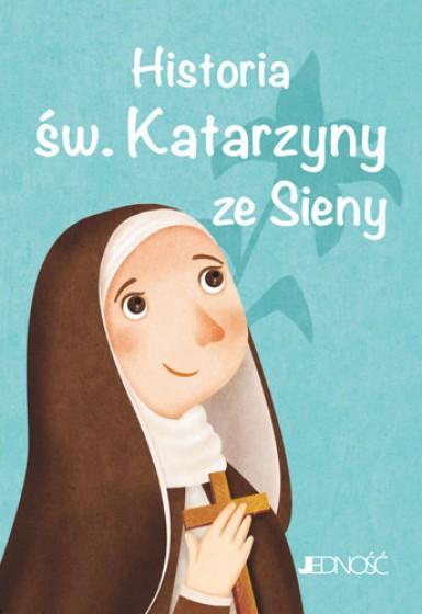 Historia św. Katarzyny ze Sieny Wielcy przyjaciele Jezusa