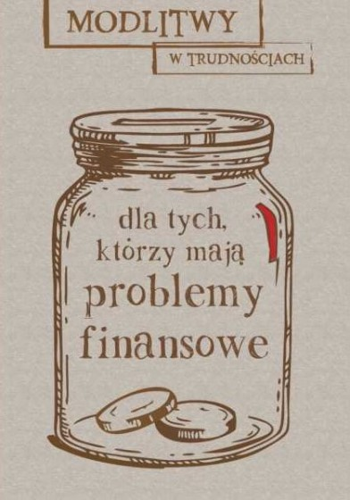 Dla tych, którzy mają problemy finansowe