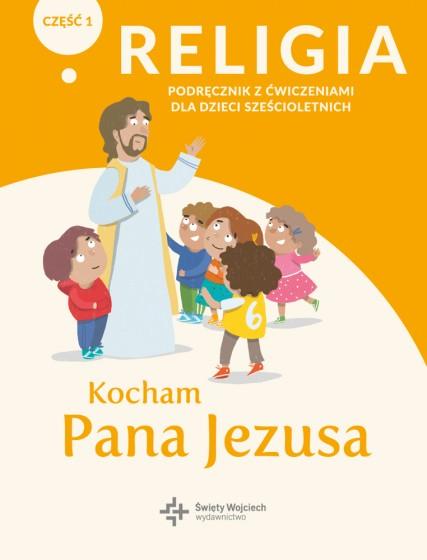 Kocham Pana Jezusa katechizm Część 1-2 / Wojciech