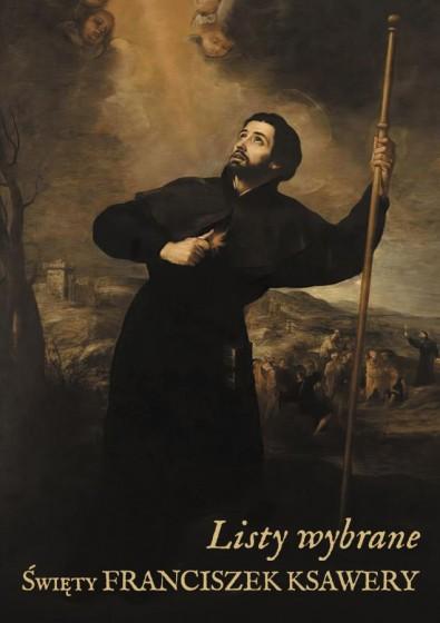 Święty Franciszek Ksawery. Listy wybrane
